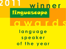 Wendy was the 2011 winner of the Linguascope award 'Language Speaker of the Year'
